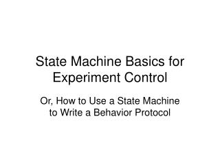 State Machine Basics for Experiment Control