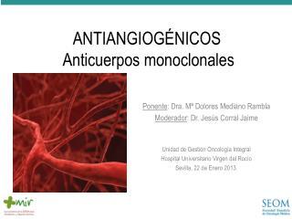 ANTIANGIOGÉNICOS  Anticuerpos monoclonales