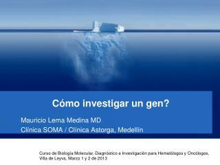Cómo investigar un gen?