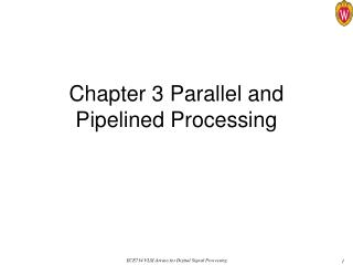 Chapter 3 Parallel and Pipelined Processing