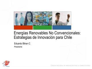 Energías Renovables No Convencionales:  Estrategias de Innovación para Chile