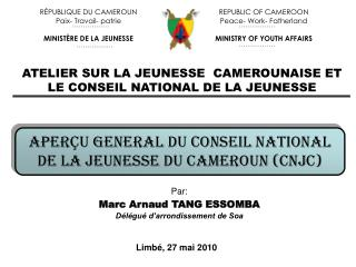 APERÇU GENERAL DU CONSEIL NATIONAL DE LA JEUNESSE DU CAMEROUN (CNJC)