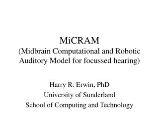 MiCRAM (Midbrain Computational and Robotic Auditory Model for focussed hearing)
