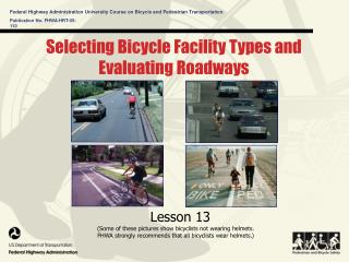 Selecting Bicycle Facility Types and Evaluating Roadways