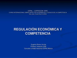 CEPAL   COPROCOM -IDRC CURSO INTERNACIONAL SOBRE ASPECTOS ECONOMICOS Y LEGALES DE LA COMPETENCIA San Jos , Costa Rica 5.