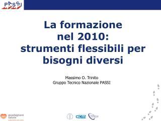 La formazione                nel 2010: strumenti flessibili per bisogni diversi