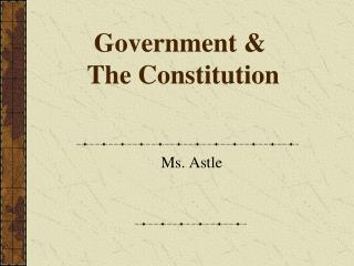 Government &  The Constitution