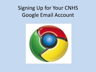 Signing Up for Your CNHS  Google Email Account