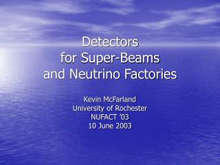 Detectors for Super-Beams and Neutrino Factories
