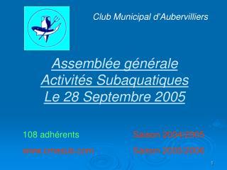 Assemblée générale Activités Subaquatiques Le 28 Septembre 2005