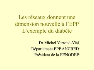 Les réseaux donnent une dimension nouvelle à l'EPP L'exemple du diabète