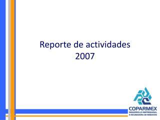 Reporte de actividades 2007