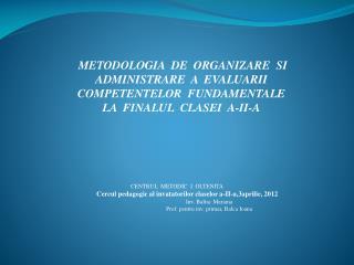 METODOLOGIA  DE  ORGANIZARE  SI  ADMINISTRARE  A  EVALUARII