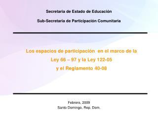 Los espacios de participación  en el marco de la  Ley 66 – 97 y la Ley 122-05
