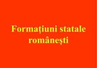 Formaţiuni statale româneşti