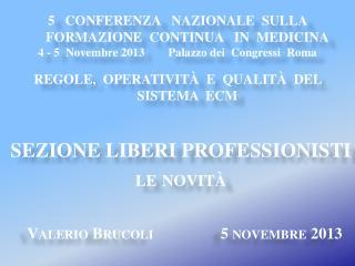 Valerio  Brucoli                  5 novembre 2013