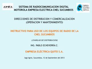 SISTEMA DE RADIOCOMUNICACION DIGITAL MOTOROLA EMPRESA ELECTRICA CNEL SUCUMBIOS