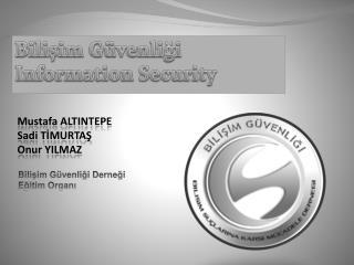Bilişim Güvenliği Information Security