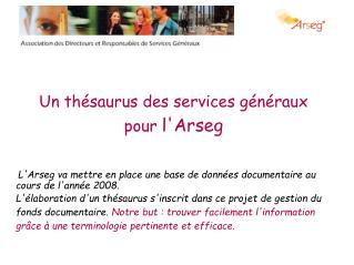 Un thésaurus des services généraux pour  l'Arseg
