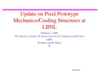 Update on Pixel Prototype Mechanics/Cooling Structures at LBNL