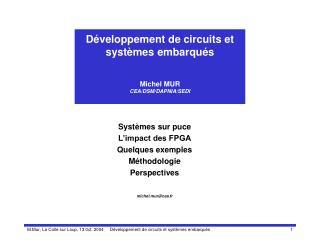Systèmes sur puce L'impact des FPGA Quelques exemples Méthodologie Perspectives michel.mur@cea.fr