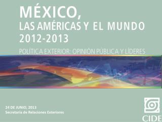 24 DE JUNIO, 2013 Secretaría de Relaciones Exteriores
