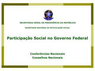 SECRETARIA-GERAL DA PRESIDÊNCIA DA REPÚBLICA SECRETARIA NACIONAL DE ARTICULAÇÃO SOCIAL