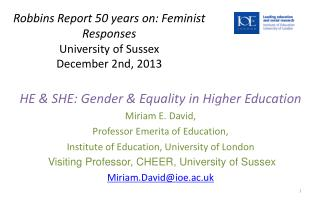 Robbins Report 50 years on: Feminist Responses University of Sussex December 2nd, 2013