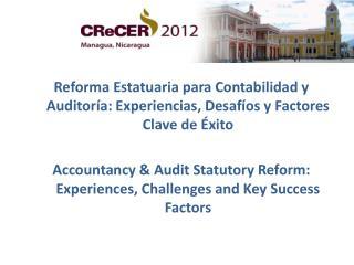 Reforma Estatuaria para Contabilidad y Auditoría: Experiencias, Desafíos y Factores Clave de Éxito