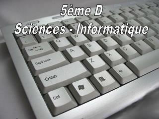 5�me D Sciences - Informatique