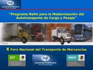 �Programa Nafin para la Modernizaci�n del Autotransporte de Carga y Pasaje�