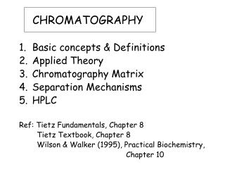 CHROMATOGRAPHY Basic concepts & Definitions Applied Theory Chromatography Matrix