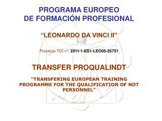"""PROGRAMA EUROPEO DE FORMACIÓN PROFESIONAL """"LEONARDO DA VINCI II"""""""