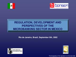 REGULATION, DEVELOPMENT AND PERSPECTIVES OF THE MICROBANKING SECTOR IN MEXICO