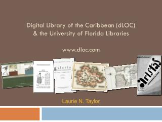 Digital Library of the Caribbean ( dLOC )  & the University of Florida Libraries  dloc