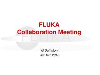 FLUKA  Collaboration Meeting