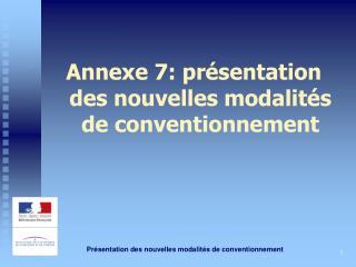 Annexe 7: présentation des nouvelles modalités de conventionnement