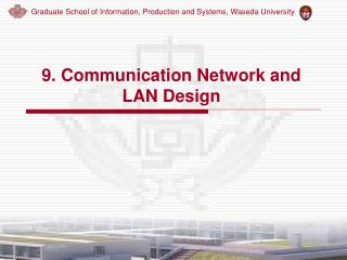 9. Communication Network and  LAN Design