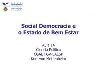 Social Democracia e  o Estado de Bem Estar