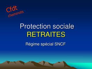 Protection sociale RETRAITES