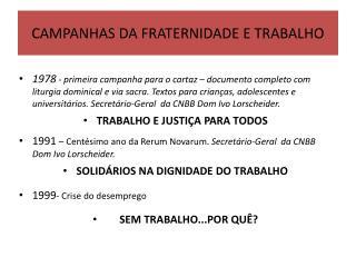 CAMPANHAS  DA FRATERNIDADE E TRABALHO