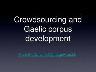 Crowdsourcing and Gaelic corpus development
