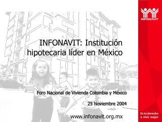 Foro Nacional de Vivienda Colombia y México  25 Noviembre 2004