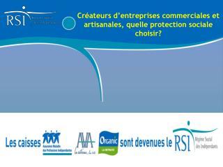 Créateurs d'entreprises commerciales et artisanales, quelle protection sociale choisir?