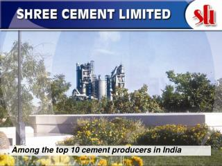 Among the top 10 cement producers in India