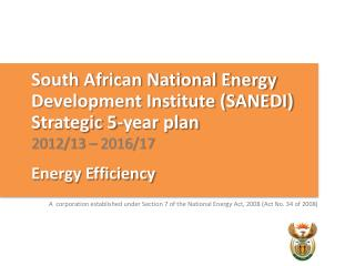 South African National Energy  D evelopment Institute (SANEDI)  S trategic 5-year plan
