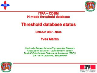 ITPA – CDBM H-mode threshold database Threshold  database status October 2007  -  Naka