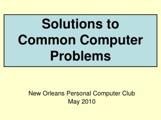 Solutions to Common Computer Problems