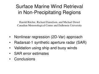 Surface Marine Wind Retrieval in Non-Precipitating Regions