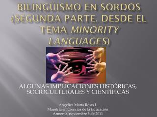 BILINGÜISMO EN SORDOS (segunda  parte. desde el tema  minority languages )